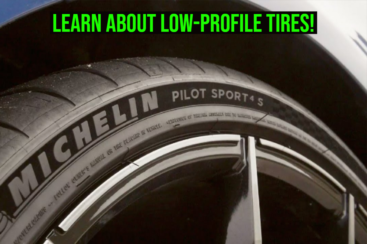 Let's Learn all about Low-Profile Tires!